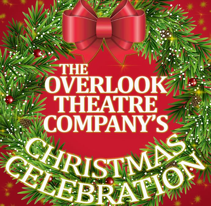Overlook Theatre Company Christmas Celebration